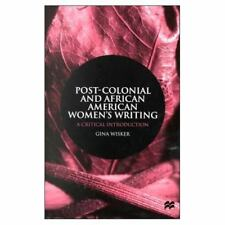 Post-Colonial and African American Women's Writing: A Critical-ExLibrary