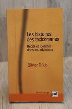 Les histoires des toxicomanes - Récits et identités dans les addictions