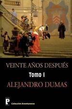 Veinte Anos Despues (Tomo 1) : Continuaci�n de Los Tres Mosqueteros by...
