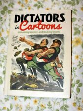 DICTATORS IN CARTOONS UNMASKING MONSTERS AND MOCKING TYRANTS HARDCOVER