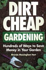 Dirt-Cheap Gardening: Hundreds of Ways to Save Money in Your Garden