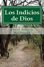 Los Indicios de Dios by Carlos Palacios Maldonado (2013, Paperback)