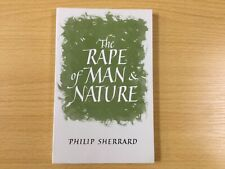 RAPE OF MAN & NATURE: AN INQUIRY INTO ORIGINS AND CONSEQUENCES OF