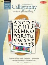 Calligraphy and Illumination: Learn the Art of Beautiful Writing (How to Draw a