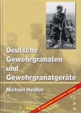 Deutsche Gewehrgranaten und Gewehrgranatgeräte  2. erweiterte Auflage M. Heidler