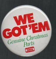We Got Em Genuine Christmas Parts Yamaha Button Pinback