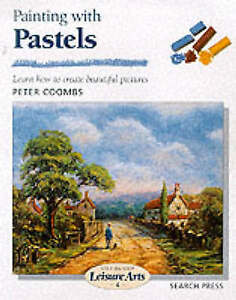 Art Handbooks: Painting with Pastels by Peter Coombs (Paperback, 1999)