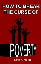 How to Break the Curse of Poverty by Dino Mapa (2016, Paperback)