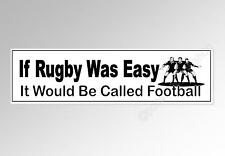 Funny car bumper sticker if rugby was easy it would be called football 220 mm