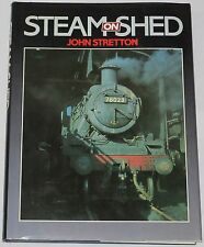 STEAM ON SHED Railway History Locomotives Engines Photographs Yards Depots Works