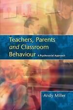 Teachers, Parents and Classroom Behaviour, Good Condition Book, Miller, ISBN 978