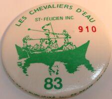 """Vintage 2"""" Button Pin """" LES CHEVALIERS D EAU-83-ST-FELICIEN INC."""" Ancien Macaron"""