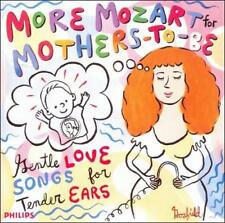 More Mozart for Mothers-to-Be: Gentle Love Songs for Tender Ears (CD, Philips)