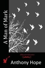 A Man of Mark by Anthony Hope (2015, Paperback)