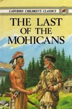 The Last of the Mohicans (Ladybird Children's Classics),James Fenimore Cooper,