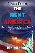 The Next America : How to Thrive and Survive in an Unpredictable Economy...