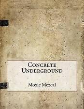 NEW Concrete Underground by Moxie Mezcal
