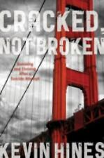 """""""Cracked, Not Broken"""" by Kevin Hines - NEW - Signed"""
