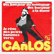 """CARLOS Vinyle 45T 7"""" DIS BONJOUR AU MONSIEUR A LA DAME -..Pt HOMMES VERTS RARE"""