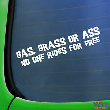 Gas Grass or Ass No One Rides For Free Funny Car Window Bumper Vinyl Sticker