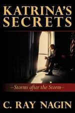 Katrinas Secrets: Storms After The Storm