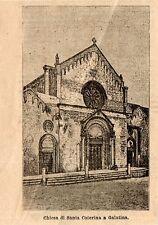 Stampa antica GALATINA Basilica di Santa Caterina Lecce Puglia 1897 Old Print