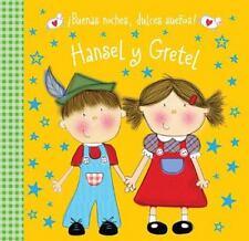 ¡Buenas Noches, Dulces Sueños! Hansel y Gretel by Hayley Down (2015, Paperback)