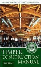 Timber Construction Manual 6E by AITC