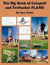 The Big Book of Catapult and Trebuchet Plans! (Paperback or Softback)