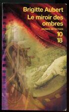 10/18. BRIGITTE AUBERT: LE MIROIR DES OMBRES. 2008.