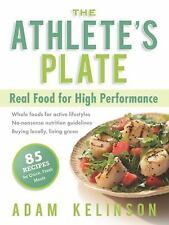 The Athlete's Plate: Real Food for High Performance, Kelinson, Adam, Good Condit