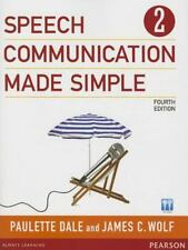 Speech Communication Made Simple by Paulette Dale and James C. Wolf (2013,...