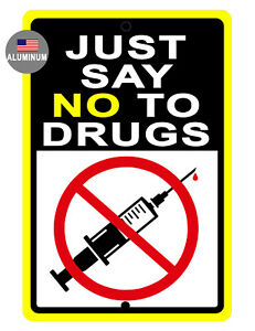 JUST SAY NO DRUGS SIGN VACCINE DURABLE ALUMINUM NEVER RUST HI QUALITY SIGN #8060