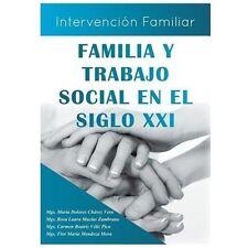 Familia y Trabajo Social en el Siglo XXI : Intervenci�n Familiar by Mar�a...