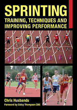 Sprinting: Training, Techniques and Improving Performance by Chris Husbands...