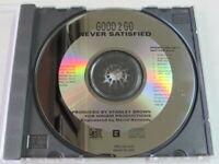 GOOD 2 GO NEVER SATISFIED 1992 PROMO 6 TRK CD SINGLE SINGLE VERSIONS & MIXES OOP