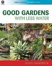 NEW Good Gardens with Less Water (CSIRO Publishing Gardening Guides)