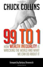 99 to 1: How Wealth Inequality Is Wrecking the World and What We Can Do about It