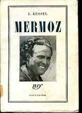 MERMOZ - Joseph Kessel 1951- NRF - Aviation Aéronautique