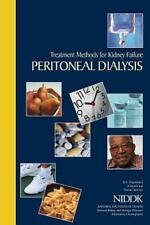 Treatment Methods for Kidney Failure: Peritoneal Dialysis by U. S. Department...