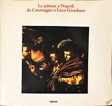 LA PITTURA A NAPOLI DA CARAVAGGIO A LUCA GIORDANO - ELECTA 1983