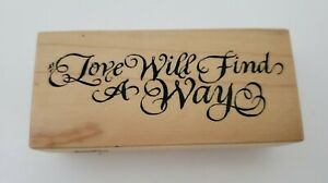 Vintage PSX Love Will Find A Way Fancy Script Rubber Stamp Wood Mounted F1982