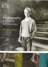 PHOTOGRAPHY: A CRITICAL INTRODUCTION., Wells, Liz. (edit)., Used; Very Good Book