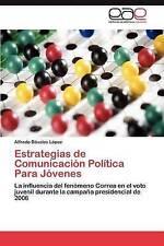 Estrategias de Comunicación Política Para Jóvenes: La influencia del fenómeno Co
