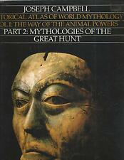 HISTORICAL ATLAS OF WORLD MYTHOLOGY  Joseph Campbell  THE GREAT HUNT