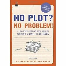 No Plot? No Problem!: A Low-Stress, High-Velocity Guide to Writing a Novel in 30