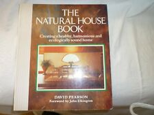 The Natural House Book: Creating a Healthy, Harmonious and Ecologically Sound...