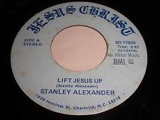 Stanley Alexander: Lift Jesus Up / Just Trust Him 45 - Gospel