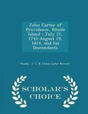 John Carter Providence Rhode Island July 21 1745-August 19 by J C B (John Carter