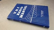 V.H. F. Radio Manual, P R Keller, Newnes, 1957, Hardcover